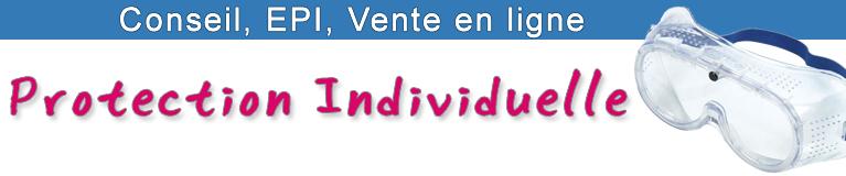les EPI, Equipement de Protection individuelle